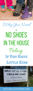 Learn Why You Need a No Shoes In the House Policy if You Have Little Kids. Free printable no shoes sign is a great idea to get people to take off their shoes at the front door. Awesome tips to keep your floors clean and get your now shoes in the house policy kicked off the right way! We track dangerous stuff in on the bottom of our shoes - more than you realize. Keep your kids safe.